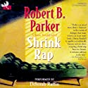 Shrink Rap: A Sunny Randall Novel (       UNABRIDGED) by Robert B. Parker Narrated by Deborah Raffin
