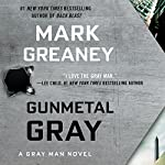 Gunmetal Gray | Mark Greaney