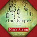 The Time Keeper (       UNABRIDGED) by Mitch Albom Narrated by Dan Stevens