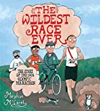img - for The Wildest Race Ever: The Story of the 1904 Olympic Marathon book / textbook / text book