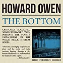 The Bottom: A Willie Black Mystery, Book 4 Audiobook by Howard Owen Narrated by Kevin Kenerly