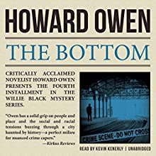 The Bottom: A Willie Black Mystery, Book 4 (       UNABRIDGED) by Howard Owen Narrated by Kevin Kenerly
