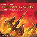 Der Triumph der Zwerge (Die Zwerge 5) Audiobook by Markus Heitz Narrated by Johannes Steck