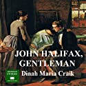 John Halifax, Gentleman: Volume One Audiobook by Dinah Craik Narrated by Peter Joyce