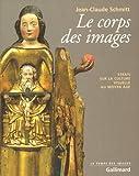 Le corps des images : essais sur la culture visuelle au Moyen âge