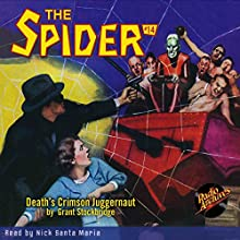 The Spider #14: Death's Crimson Juggernaut Radio/TV Program by Grant Stockbridge Narrated by Nick Santa Maria