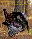 The 10 Sins of Turkey Hunting with Pr...