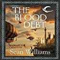 The Blood Debt: Books of the Cataclysm Two (       UNABRIDGED) by Sean Williams Narrated by Eric Michael Summerer