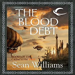 The Blood Debt: Books of the Cataclysm Two | [Sean Williams]