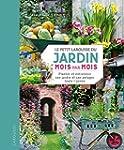 Le petit Larousse du jardin mois par...