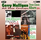 Gerry Mulligan All Star Groups - Three Classic Albums Plus (Mulligan Meets Monk / Gerry Mulligan Meets Stan Getz / The Gerry Mulligan-Paul Desmond Quartet)
