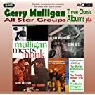 All Star Groups - Three Classic Albums Plus (Mulligan Meets Monk / Gerry Mulligan Meets Stan Getz / The Gerry Mulligan-Paul Desmond Quartet)