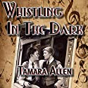 Whistling in the Dark (       UNABRIDGED) by Tamara Allen Narrated by Meral Mathews