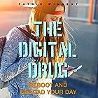 The Digital Drug: Reboot and Reload Your Day Hörbuch von Patrik Wincent Gesprochen von: Sean Michael Smith