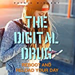 The Digital Drug: Reboot and Reload Your Day | Patrik Wincent