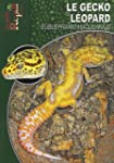 Le Gecko L�opard: Eublepharis Macularius