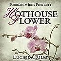 Hothouse Flower Hörbuch von Lucinda Riley Gesprochen von: Beth Chalmers