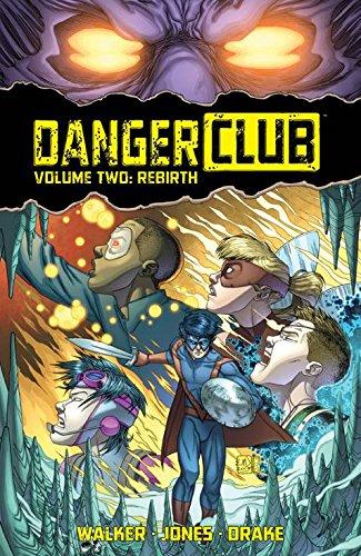 Danger Club Volume 2: Rebirth