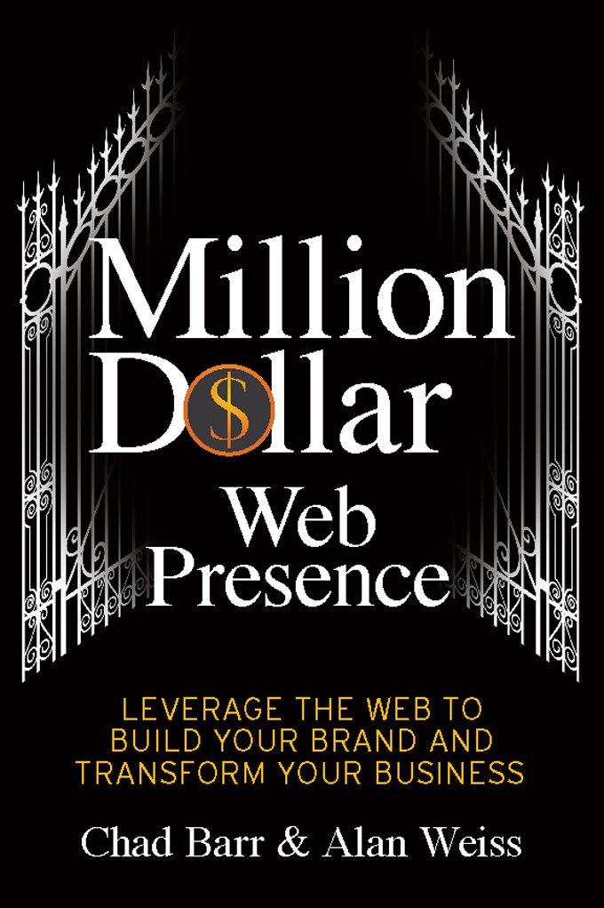 Amazon.com: Million Dollar Web Presence: Leverage The Web to Build ...