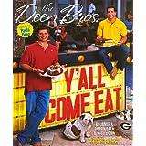The Deen Bros. Y'all Come Eat ~ Melissa Clark