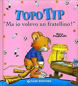 Topo tip ma io volevo un fratellino anna for Topo tip giocattoli