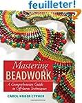 Mastering Beadwork: A Comprehensive G...