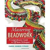 Mastering Beadworkby Carol Cypher