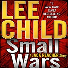Small Wars: A Jack Reacher Story, Book 19.5 (       UNABRIDGED) by Lee Child Narrated by Dick Hill