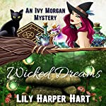 Wicked Dreams: An Ivy Morgan Mystery, Book 2 | Lily Harper Hart