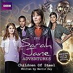 The Sarah Jane Adventures: Children of Steel | Martin Day