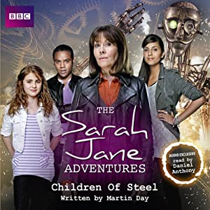 The Sarah Jane Adventures: Children of Steel Audiobook