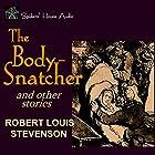 The Body-Snatcher and Other Stories Hörbuch von Robert Louis Stevenson Gesprochen von: Roy Macready