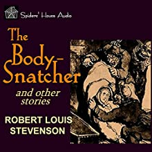 The Body-Snatcher and Other Stories Audiobook by Robert Louis Stevenson Narrated by Roy Macready