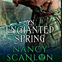 An Enchanted Spring Audiobook by Nancy Scanlon Narrated by Jane Jacobs