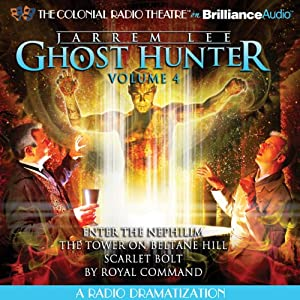 Jarrem Lee - Ghost Hunter: Enter the Nephilim, The Tower on Beltane Hill, Scarlet Bolt, and By Royal Command: A Radio Dramatization | [Gareth Tilley]