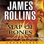 Map of Bones: A Sigma Force Novel, Book 2 (       UNABRIDGED) by James Rollins Narrated by John Meagher