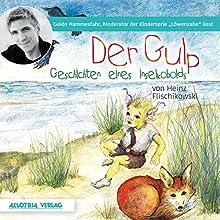 Der Gulp: Geschichten eines Inselkobolds Hörbuch von Heinz Flischikowski Gesprochen von: Guido Hammesfahr