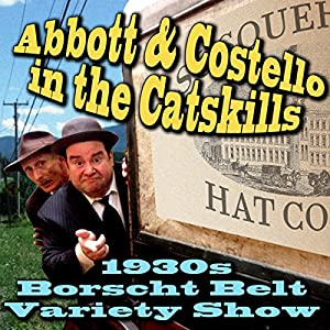 Abbott & Costello in the Catskills Radio/TV Program