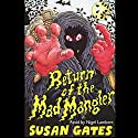 Return Of The Mad Mangler Audiobook by Susan Gates Narrated by Nigel Lambert
