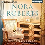 The Perfect Hope: Inn BoonsBoro Trilogy, Book 3 (       UNABRIDGED) by Nora Roberts Narrated by MacLeod Andrews