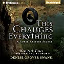 This Changes Everything: A Curse Keepers Secret, Book 2 Audiobook by Denise Grover Swank Narrated by Shannon McManus