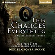 This Changes Everything: A Curse Keepers Secret, Book 2 | Denise Grover Swank