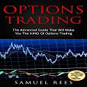 Options Trading: The Advanced Guide That Will Make You the King of Options Trading Audiobook by Samuel Rees Narrated by Ralph L. Rati