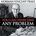 You Can Overcome Any Problem Speech by Norman Vincent Peale