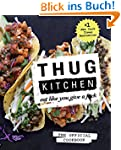 Thug Kitchen: The Official Cookbook:...