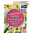 Lonely Planet Not For Parents: Paris 1st Ed.: Everything You Ever Wanted to Know