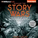 Winning the Story Wars: Why Those Who Tell - and Live - the Best Stories Will Rule the Future (       UNABRIDGED) by Jonah Sachs Narrated by Jonah Sachs