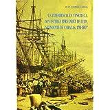 La Intendencia En Venezuela. Don Esteban Fernández De León, Intendente De Caracas, 1791-1803 (Cuadernos)