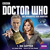 Die Götter (Doctor Who: Die Dynastie der Winter 1) | James Goss