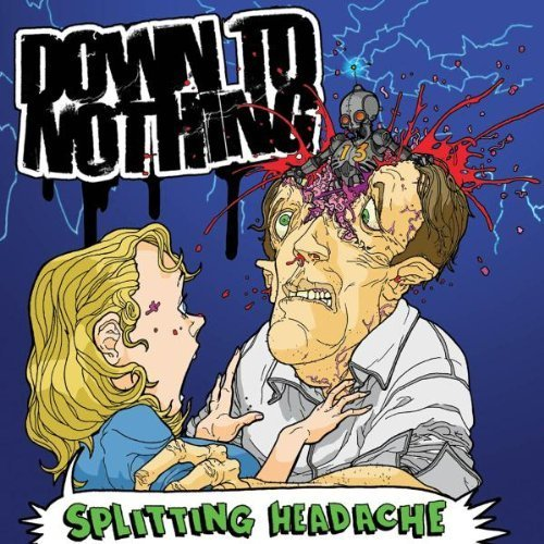 Splitting Headache by Down To Nothing (2005-07-12)